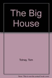THE BIG HOUSE by Tom Tolnay
