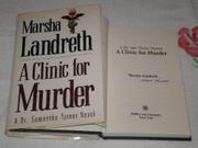 A CLINIC FOR MURDER by Marsha Landreth