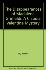 THE DISAPPEARANCES OF MADALENA GRIMALDI by Marele Day