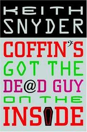 COFFIN'S GOT THE DEAD GUY ON THE INSIDE by Keith Snyder