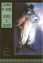 SILENCE IS GOLDEN by Jeanne M. Dams