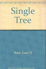 SINGLE TREE by Gary D. Svee