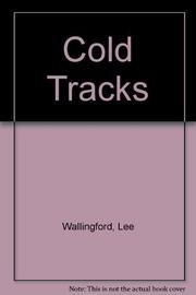 COLD TRACKS by Lee Wallingford
