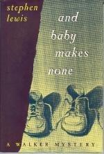 AND BABY MAKES NONE by Stephen Lewis