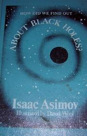 HOW DID WE FIND OUT ABOUT BLACK HOLES? by Isaac Asimov