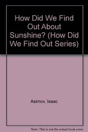HOW DID WE FIND OUT ABOUT SUNSHINE? by Isaac Asimov