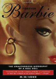 FOREVER BARBIE: The Unauthorized Biography of a Real Doll by M.G. Lord