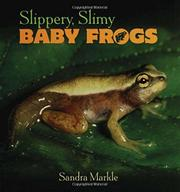 Cover art for SLIPPERY, SLIMY BABY FROGS