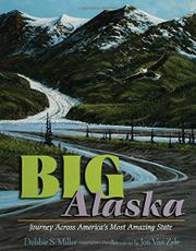 BIG ALASKA by Debbie S. Miller