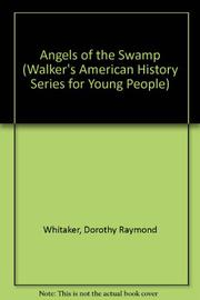 ANGELS OF THE SWAMP by Dorothy Whittaker