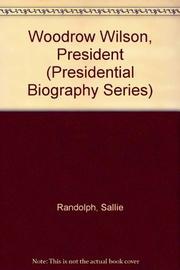 WOODROW WILSON, PRESIDENT by Sallie G. Randolph
