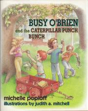 BUSY O'BRIEN AND THE CATERPILLAR PUNCH BUNCH by Michelle Poploff