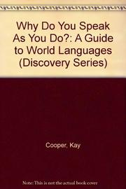 WHY DO YOU SPEAK AS YOU DO? by Kay Cooper