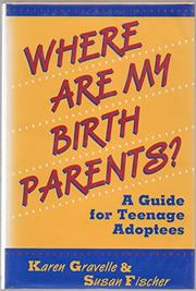 WHERE ARE MY BIRTH PARENTS? by Karen Gravelle