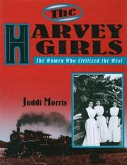 THE HARVEY GIRLS by Juddi Morris