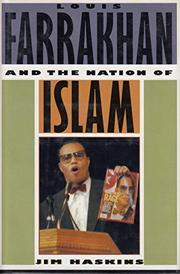 LOUIS FARRAKHAN AND THE NATION OF ISLAM by Jim Haskins