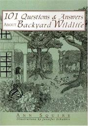 101 QUESTIONS & ANSWERS ABOUT BACKYARD WILDLIFE by Ann Squire