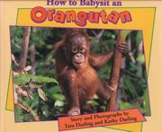 HOW TO BABYSIT AN ORANGUTAN by Kathy Darling