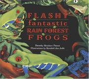 FLASHY FANTASTIC RAINFOREST FROGS by Dorothy Hinshaw Patent