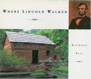 WHERE LINCOLN WALKED by Raymond Bial