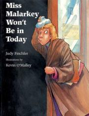 MISS MALARKEY WON'T BE IN TODAY by Judy Finchler