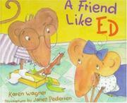 A FRIEND LIKE ED by Karen Wagner