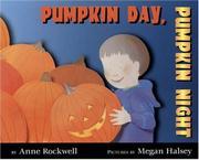 PUMPKIN DAY, PUMPKIN NIGHT by Anne Rockwell