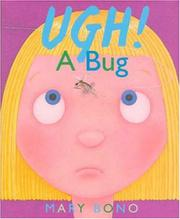 UGH! A BUG by Mary Bono