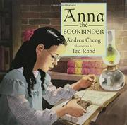 ANNA THE BOOKBINDER by Andrea Cheng