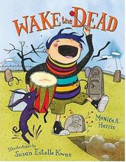 WAKE THE DEAD by Monica A. Harris