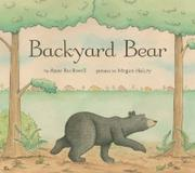 BACKYARD BEAR by Anne Rockwell