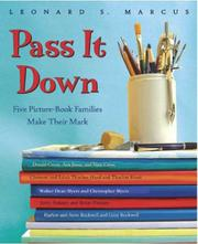 PASS IT DOWN by Leonard S. Marcus