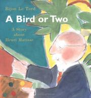 A BIRD OR TWO by Bijou Le Tord