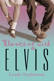 DANCING WITH ELVIS by Lynda Stephenson