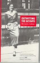 OUTWITTING THE GESTAPO by Lucie Aubrac