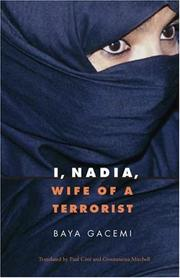 I, NADIA, WIFE OF A TERRORIST by Baya Gacemi