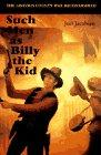 SUCH MEN AS BILLY THE KID by Joel Jacobsen