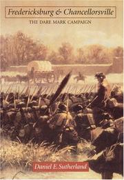FREDERICKSBURG AND CHANCELLORSVILLE by Daniel E. Sutherland