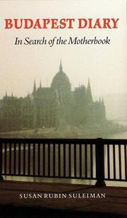 BUDAPEST DIARY by Susan Rubin Suleiman