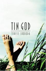 TIN GOD by Terese Svoboda