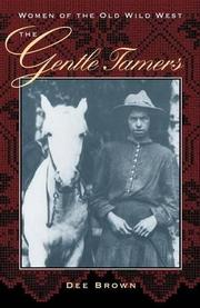 THE GENTLE TAMERS: Women of the Old Wild West by Dee Brown