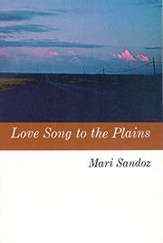 LOVE SONG TO THE PLAINS by Mari Sandoz
