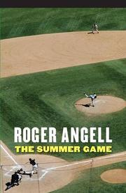 THE SUMMER GAME by Roger Angell
