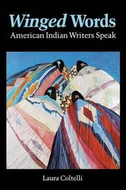 WINGED WORDS: American Indian Writers Speak by Laura Coltelli