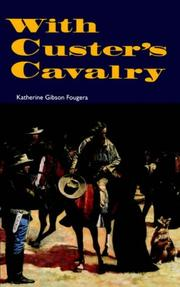 WITH CUSTER'S CAVALRY by Katherine Gibson Fougera