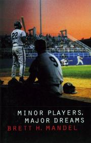 MINOR PLAYERS, MAJOR DREAMS by Brett H. Mandel