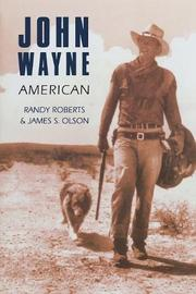 JOHN WAYNE: AMERICAN by Randy & James S. Olson Roberts