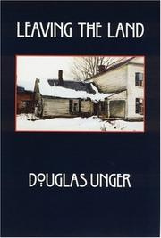 LEAVING THE LAND by Douglas Unger