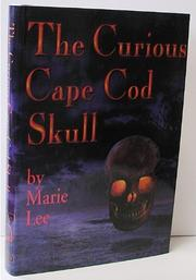 THE CURIOUS CAPE COD SKULL by Marie Lee