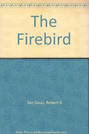THE FIREBIRD by Robert D. San Souci